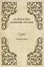Thomas Mann, Gladius Dei