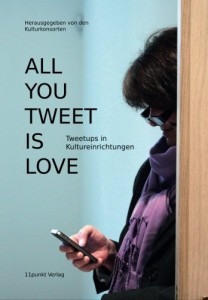 "Druckausgabe jetzt erschienen: ""All you tweet is love"""
